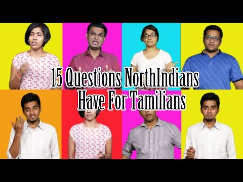 15 Questions North Indians Have for Tamilians-Full Video