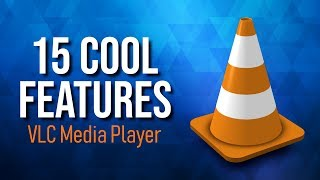 15 Cool VLC Features You