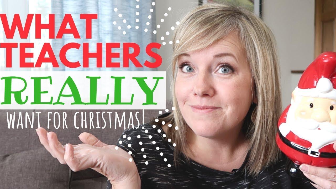 What do Teachers REALLY want for Christmas? BEST Teacher ...