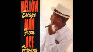 Mellow Man Ace - Rhyme Fighter - Escape From Havana