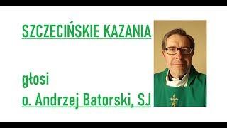 Szczecińskie kazania - niedziela - 15 września 2019
