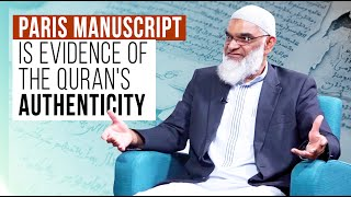Paris Manuscript is Evidence of Quran's Authenticity | Dr. Shabir Ally