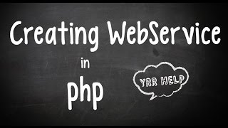 Creating a WebService in PHP