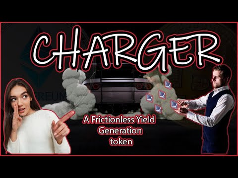 CHARGER - A Community run - A Frictionless Yield Generation token