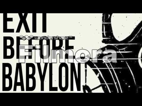 GET OUT OF BABYLON Part 1