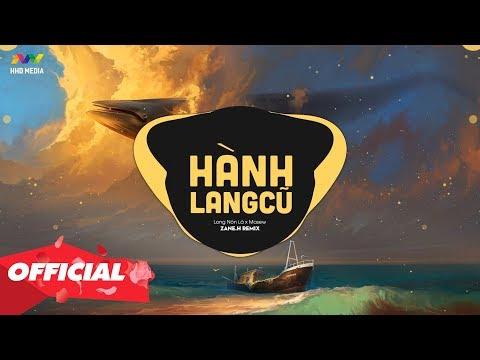 HÀNH LANG CŨ - Long Nón Lá x Masew ( Zane.H Remix )