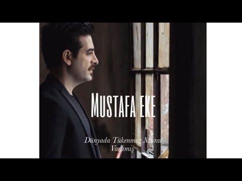Mustafa Eke ''Dünyada Tükenmez Murat Var Imiş ''