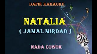 Natalia (Karaoke) Jamal Mirdad / Nada cowok male key
