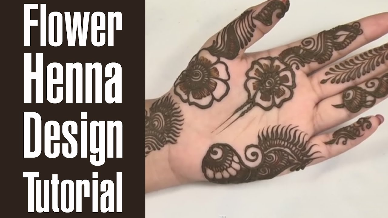 FLOWER HENNA DESIGN TUTORIAL That You Can Do In 20 Minutes - YouTube
