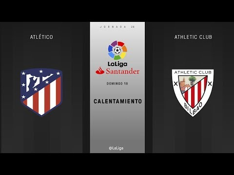 Calentamiento Atlético vs Athletic Club