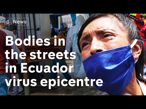 Bodies left in streets of Guayaquil as Ecuador struggles wit