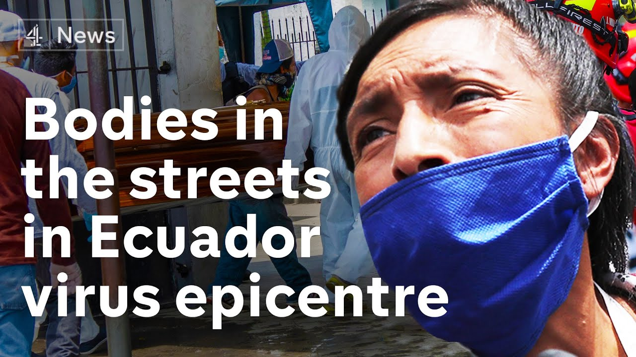 Bodies left in streets of Guayaquil as Ecuador struggles with coronavirus