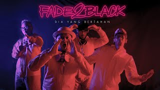 Fade2Black - Dia Yang Bertahan [Official Video]