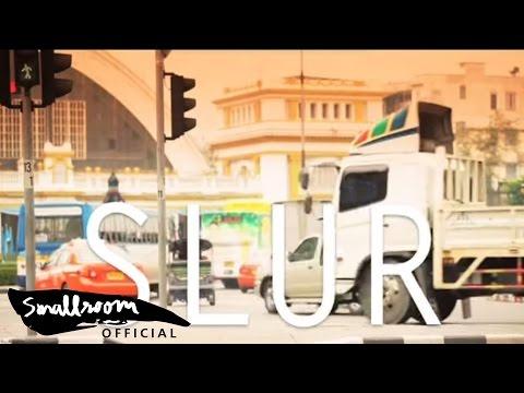 ฟังเพลง - เซโรงัง SLUR สเลอ - YouTube
