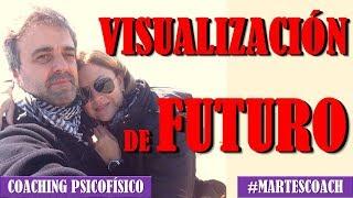 Visualización de Futuro #MartesCoach