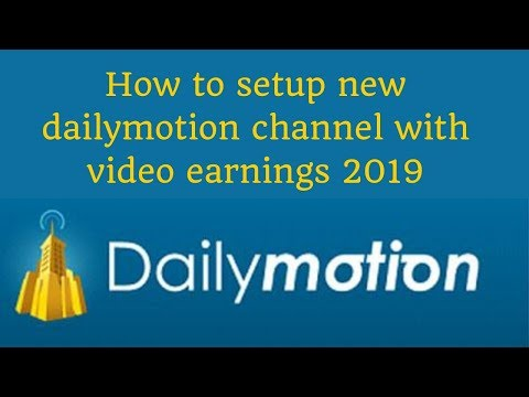 How to setup new dailymotion channel with video earnings 2019 | Digital Marketing Tutorial