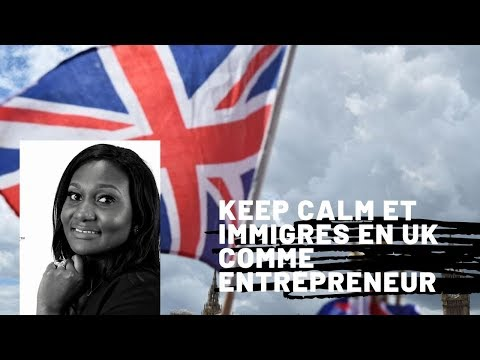 Comment immigrer en Angleterre comme entrepreneur venant de l'Afrique ou de l'Europe