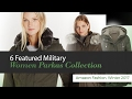 6 Featured Military Women Parkas Collection Amazon Fashion, Winter 2017