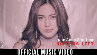 Julie Anne San Jose - Nothing Left (Official Music Video)