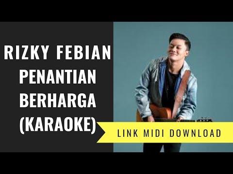Rizky Febian - Penantian Berharga (Karaoke/Midi Download)