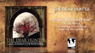 "The Dear Hunter ""Where The Road Parts"""