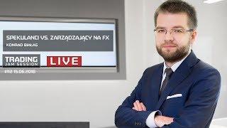 Spekulanci vs. zarządzający na FX, Konrad Białas, #112 TJS