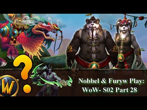 Nobbel and Furyw Play WoW: S2 - Part 28
