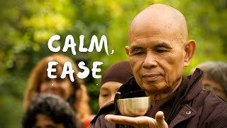 Calm - Ease | Guided Meditation by Thich Nhat Hanh