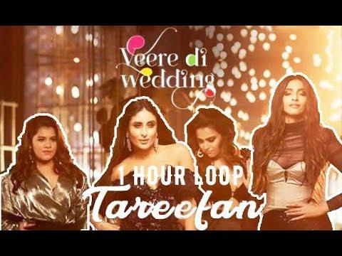 Tareefan - 1 HOUR LOOP Continuous -  Veere Di Wedding