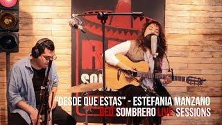 """Estefanía Manzano - """"Desde que estás""""  // RED Sombrero Sessions."""