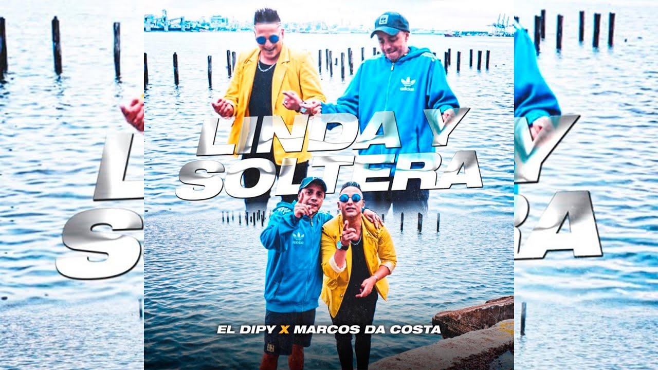 Download El Dipy & Marcos da Costa - Linda y Soltera (Video Lyrics - Letra)