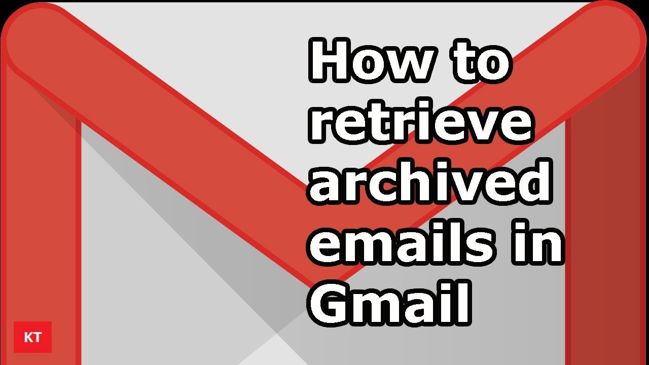 What Does It Mean To Archive An Email >> How To Retrieve Archived Emails From Gmail App Youtube