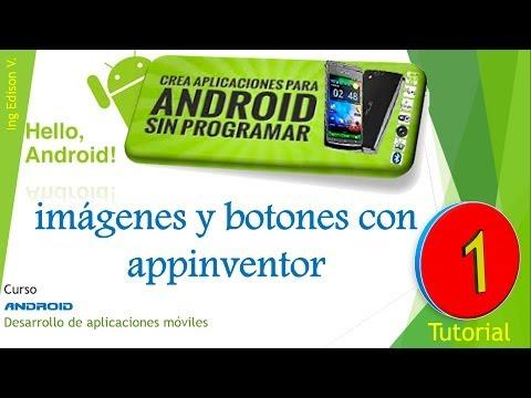 tutorial de aplicaciones android sin programar con appinventor (imágenes y bones) 1 tutorial