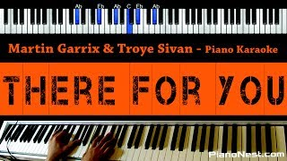 Martin Garrix & Troye Sivan - There For You - Piano Karaoke / Sing Along / Cover with Lyrics