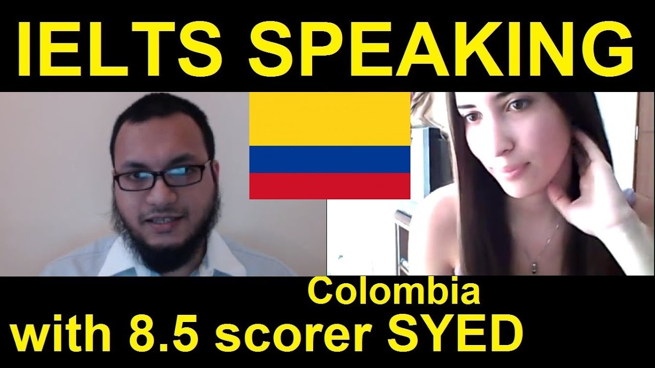 maxresdefault colombia ielts speaking test samples band 6 5 practice online syed
