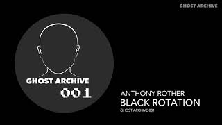 Anthony Rother - Black Rotation (GHOST ARCHIVE 001)