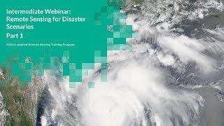 NASA ARSET: Disasters Scenarios, Tropical Storms, Session 1/3