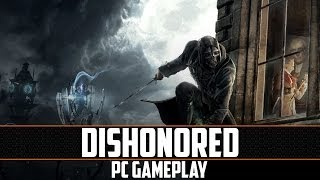 Dishonored PC Gameplay (1080p)