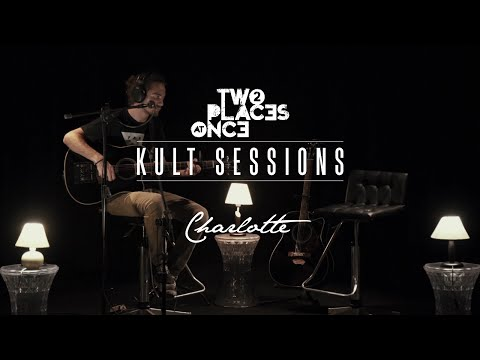 Two Places at Once - Charlotte (Acústico - Kult Sessions)
