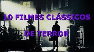 10 Filmes Clássicos de Terror