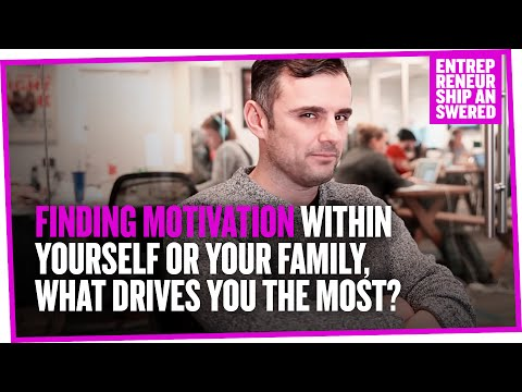 Finding Motivation Within Yourself or Your Family, What Drives You The Most?
