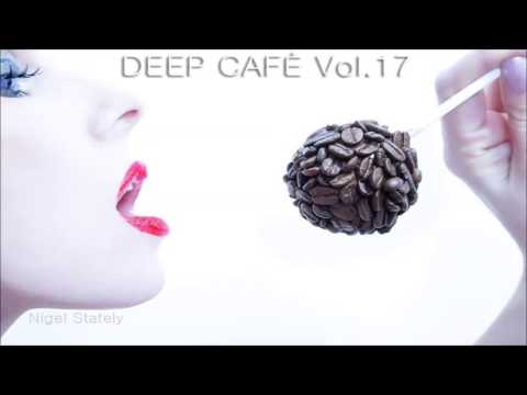 Nigel Stately - Deep Café Vol.17