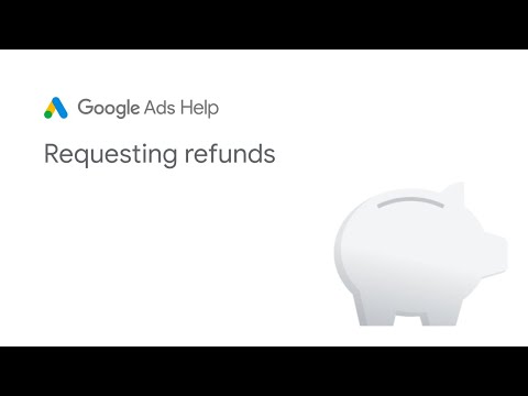 Google Ads Help: Requesting  refunds