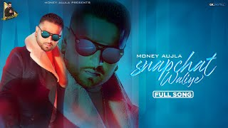 Snapchat Waliye (Money Aujla) Mp3 Song Download