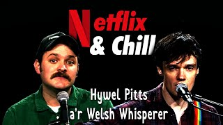 HyWelsh: Netflix & Chill