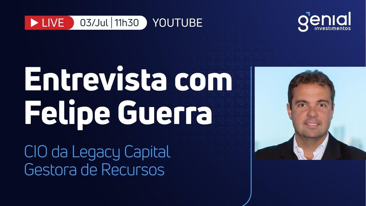 🔴 Live   Entrevista com Felipe Guerra, da Legacy Capital