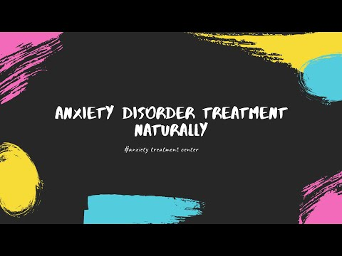 Anxiety Disorder Treatment Naturally   Overthrowing Anxiety Disorder Review