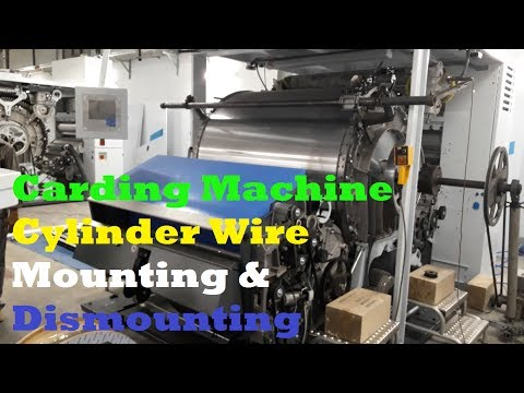 Carding Machine Cylinder Wire Mounting and Dismounting | Trützschler TC-15 2016 Model Cotton Carding