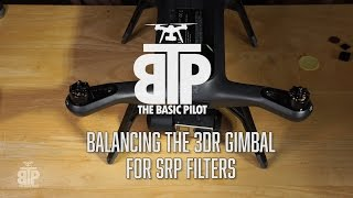 How I balance the 3dr Solo Gimbal for SRP Filters