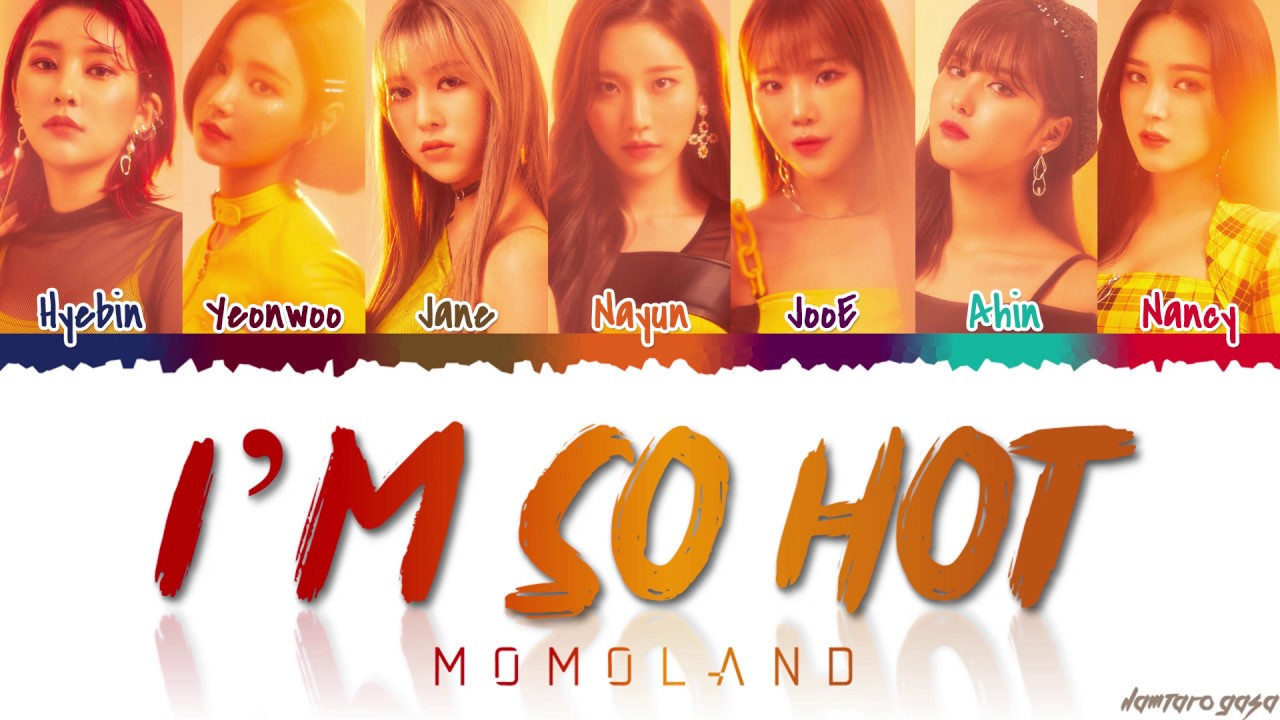 4f9fc5a23 MOMOLAND (모모랜드) - 'I'm So Hot' Lyrics [Color Coded_Han_Rom_Eng ...